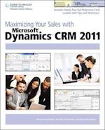 Maximizing Your Sales with Microsoft (R) Dynamics CRM 2011