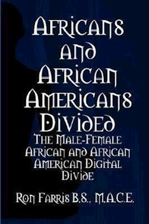 Africans and African Americans Divided: The Male-Female African and African American Digital Divide