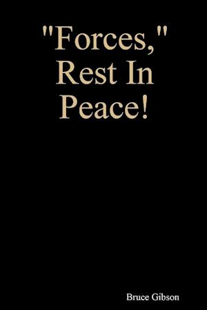 Forces, Rest in Peace!