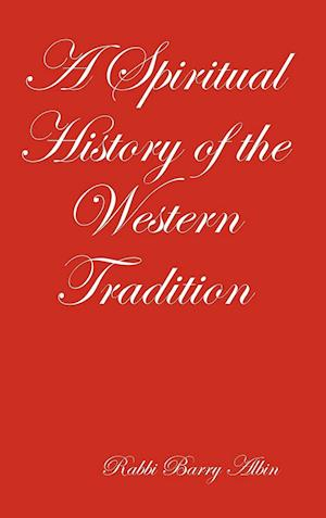A Spiritual History of the Western Tradition