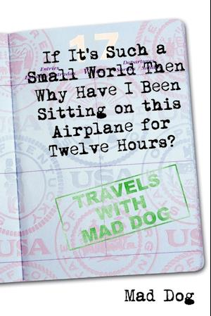If it's Such a Small World Then Why Have I Been Sitting on this Airplane for Twelve Hours?