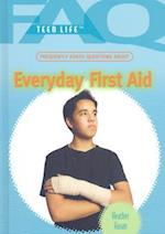 Frequently Asked Questions about Everyday First Aid (FAQ: Teen Life)