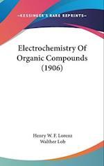 Electrochemistry of Organic Compounds (1906)