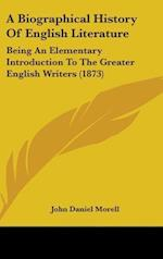 A Biographical History of English Literature af John Daniel Morell