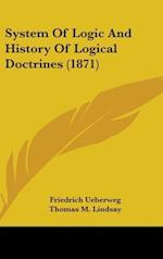 System Of Logic And History Of Logical Doctrines (1871)