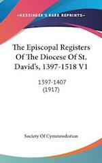 The Episcopal Registers of the Diocese of St. David's, 1397-1518 V1 af Society of Cymmrodorion, Society of Cymmrodorion