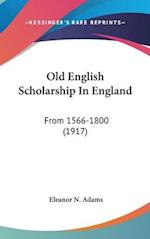 Old English Scholarship in England af Eleanor N. Adams