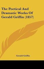 The Poetical and Dramatic Works of Gerald Griffin (1857)