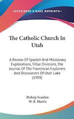 The Catholic Church in Utah af W. R. Harris, Bishop Scanlan