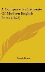 A Comparative Estimate of Modern English Poets (1873)