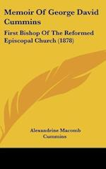 Memoir of George David Cummins af Alexandrine Macomb Cummins