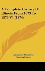 A Complete History of Illinois from 1673 to 1873 V1 (1874)