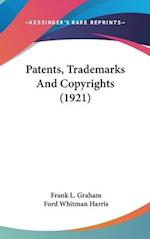 Patents, Trademarks and Copyrights (1921) af Ford Whitman Harris, Frank L. Graham