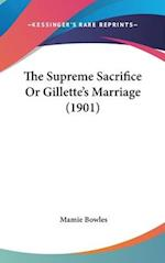 The Supreme Sacrifice or Gillette's Marriage (1901) af Mamie Bowles