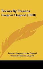 Poems by Frances Sargent Osgood (1850) af Darley, Frances Sargent Locke Osgood, Samuel Stillman Osgood