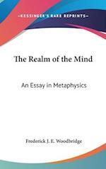 The Realm of the Mind af Frederick J. E. Woodbridge
