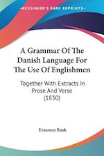 A Grammar of the Danish Language for the Use of Englishmen