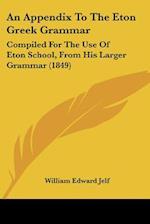 An Appendix to the Eton Greek Grammar