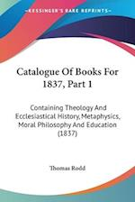 Catalogue of Books for 1837, Part 1 af Thomas Rodd, Rodd Thomas Rodd