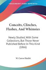 Conceits, Clinches, Flashes, and Whimsies