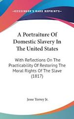 A Portraiture of Domestic Slavery in the United States af Jesse Torrey Jr
