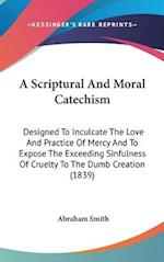 A Scriptural and Moral Catechism