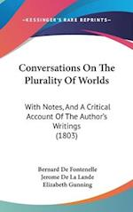Conversations on the Plurality of Worlds af Bernard Le Bovier Fontenelle, Elizabeth Gunning