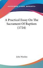 A Practical Essay on the Sacrament of Baptism (1724)