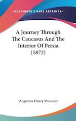 A Journey Through the Caucasus and the Interior of Persia (1872)