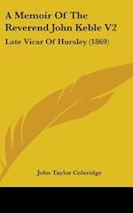 A Memoir of the Reverend John Keble V2
