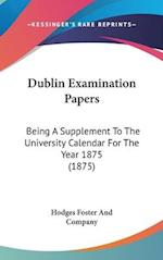 Dublin Examination Papers