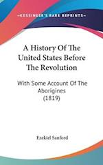 A History of the United States Before the Revolution