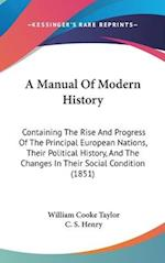 A Manual of Modern History