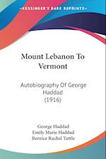 Mount Lebanon to Vermont af George Haddad, Emily Marie Haddad