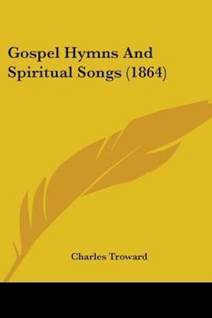 Gospel Hymns And Spiritual Songs (1864)