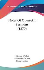 Notes Of Open-Air Sermons (1870)