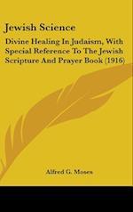 Jewish Science af Alfred Geiger Moses