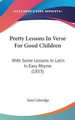 Pretty Lessons In Verse For Good Children