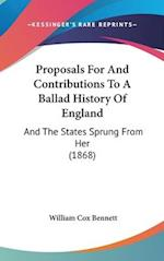 Proposals For And Contributions To A Ballad History Of England