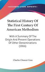 Statistical History of the First Century of American Methodism af Charles Chaucer Goss
