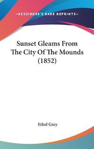 Sunset Gleams From The City Of The Mounds (1852)