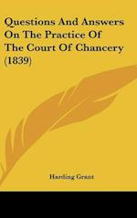 Questions and Answers on the Practice of the Court of Chancery (1839)