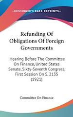 Refunding of Obligations of Foreign Governments af On Finance Committee on Finance, Committee on Finance
