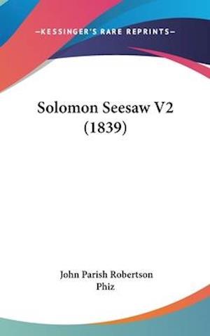 Bog, hardback Solomon Seesaw V2 (1839) af John Parish Robertson, Phiz