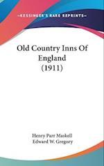 Old Country Inns of England (1911) af Henry Parr Maskell, Parr Maskell Henry Parr Maskell, Edward W. Gregory