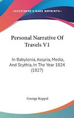 Personal Narrative of Travels V1 af George Keppel