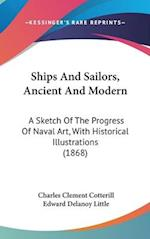 Ships and Sailors, Ancient and Modern af Charles Clement Cotterill, Edward Delanoy Little