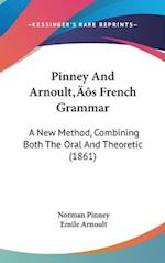 Pinney And Arnoult's French Grammar
