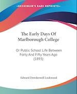 The Early Days of Marlborough College af Edward Dowdeswell Lockwood