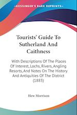 Tourists' Guide to Sutherland and Caithness af Hew Morrison